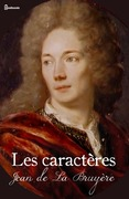 Les caractres (dont Les caractres de Thophraste)