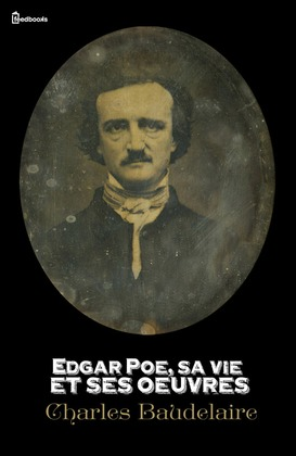 Edgar Poe, sa vie et ses oeuvres