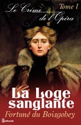 Le Crime de l'Opra - Tome I - La Loge sanglante
