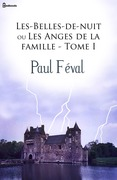 Les-Belles-de-nuit ou Les Anges de la famille - Tome I