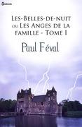 Les-Belles-de-nuit ou Les Anges de la famille - Tome I