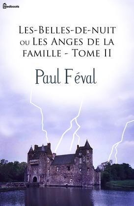 Les-Belles-de-nuit ou Les Anges de la famille - Tome II | Paul Féval (père)