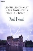 Les-Belles-de-nuit ou Les Anges de la famille - Tome II