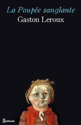 La Poupée sanglante | Gaston Leroux