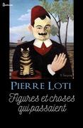 Figures et choses qui passaient | Pierre Loti