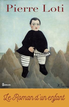 Le Roman d'un enfant | Pierre Loti