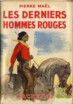 Les Derniers Hommes rouges | Pierre Maël