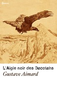 L'Aigle noir des Dacotahs