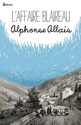 L'Affaire Blaireau | Alphonse Allais