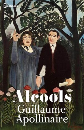 Alcools | Guillaume Apollinaire