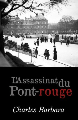 L'Assassinat du Pont-rouge | Charles Barbara