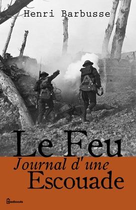 Le Feu- Journal d'une Escouade