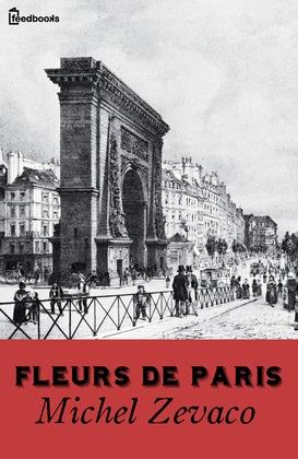Fleurs de Paris | Michel Zévaco