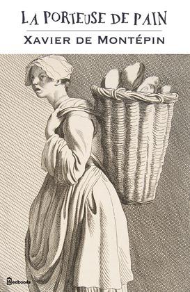 La Porteuse de pain | Xavier de Montépin
