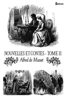 Nouvelles et Contes - Tome II | Alfred de Musset