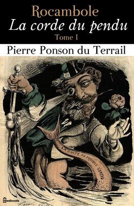 Rocambole - La corde du pendu - Tome I