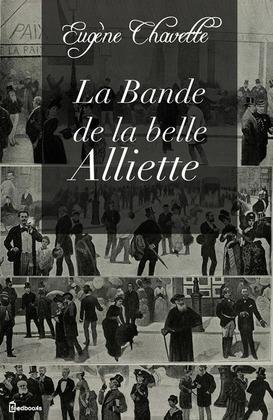 La Bande de la belle Alliette | Eugène Chavette