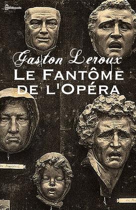 Le Fantôme de l'Opéra | Gaston Leroux