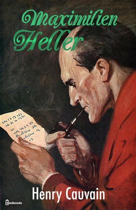 Maximilien Heller | Henry Cauvain
