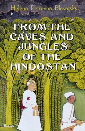 From The Caves And Jungles Of The Hindostan