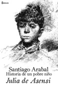 Santiago Arabal. Historia de un pobre nio