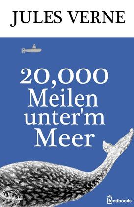 Zwanzigtausend Meilen unter'm Meer