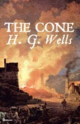 H. G. Wells - The Cone