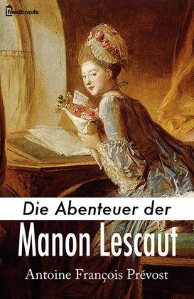 Die Abenteuer der Manon Lescaut
