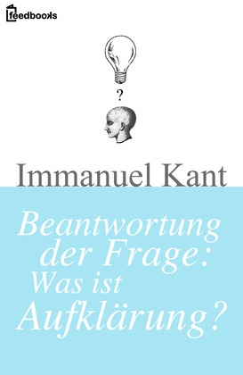 Beantwortung der Frage: Was ist Aufklrung?