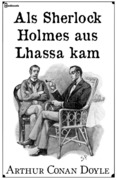 Als Sherlock Holmes aus Lhassa kam
