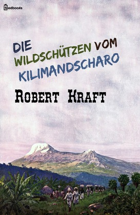 Die Wildschtzen vom Kilimandscharo
