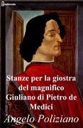 Stanze per la giostra del magnifico Giuliano di Pietro de Medici