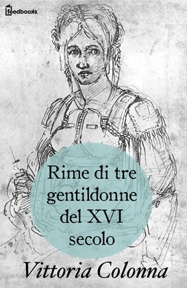 Rime di tre gentildonne del XVI secolo