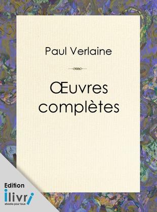 Paul Verlaine - Oeuvres complètes de Paul Verlaine