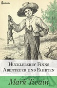 Huckleberry Finns Abenteuer und Fahrten