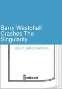 Barry Westphall Crashes The Singularity