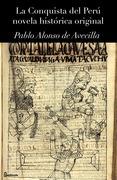 La Conquista del Perú  novela histórica original