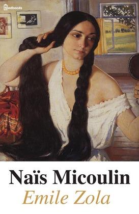 Naïs Micoulin | Emile Zola