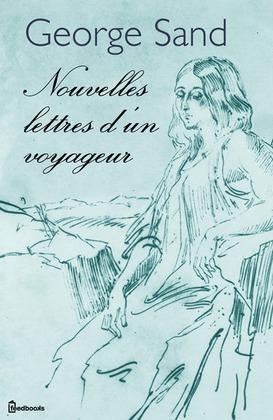 Nouvelles lettres d'un voyageur | George Sand