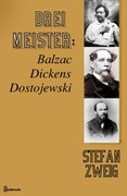 Drei Meister: Balzac. Dickens. Dostojewski.