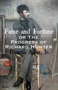 Fame and Fortune; or, The Progress of Richard Hunter
