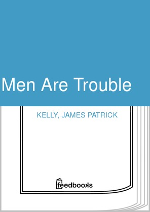 Men Are Trouble