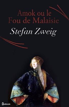 Amok ou le Fou de Malaisie | Stefan Zweig