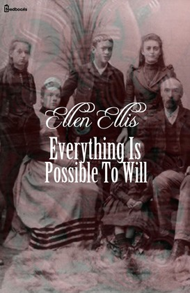 Everything Is Possible To Will