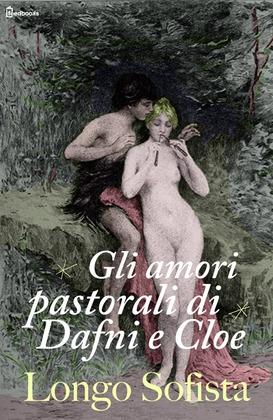 Gli amori pastorali di Dafni e Cloe