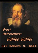 Great Astronomers: Galileo Galilei