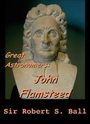 Great Astronomers:  John Flamsteed