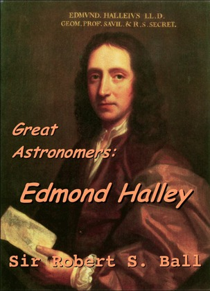 Great Astronomers:  Edmond Halley