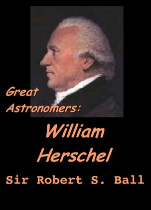 Great Astronomers:  William Herschel