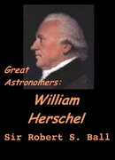 Great Astronomers:  William Herschel